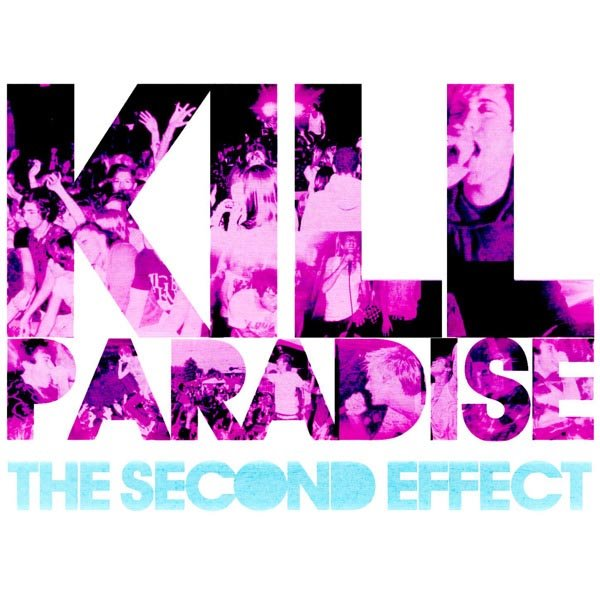 Kill Paradise -The Second Effect 2010