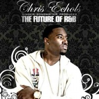 【Mixtape】Chris Echols-《The Future Of Rnb》(超纯的R&B强)