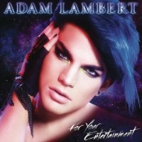 【Album】Adam Lambert -《For Your Entertainment》