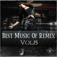 【Mixtape】VA-《Best Music Of Remix Vol.8》