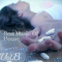 【Mixtape】VA-《Best Music Of House Vol.8》