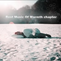 【Mixtape】VA-《Best Music Of Warmth-Chapter》(庆元旦)