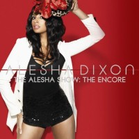 【Album】Alesha Dixon - The Alesha Show:Encore (Deluxe Edition)[2009][R&B]