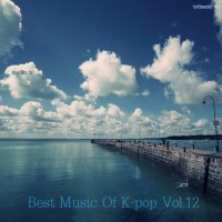 【Mixtape】VA-《Best Music Of K-Pop Vol.12》