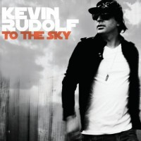 【Album】Kevin Rudolf - To the Sky[Rock](2010)[iTunes Plus AAC]