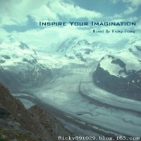【Mixtape】Ricky Tsang-《Inspire Your Imagination》电音