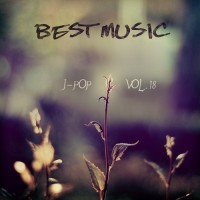 【Mixtape】VA-《Best Music Of JPop Vol.18》(通常盘)