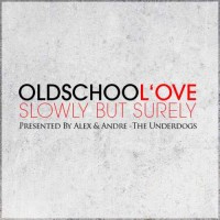 【Mixtape】OLDSCHOOL'OVE – Slowly But Surely (2008)
