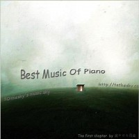 【Mixtape】VA-《Best Music Of Piano I Chapter》(钢琴纯音!)