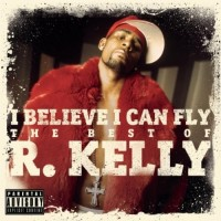 【Album】R. Kelly - I Believe I Can Fly (The Best Of R. Kelly) (2010)
