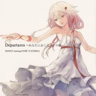 【Single】EGOIST – Departures ~あなたにおくるアイの歌~(2011)iTunes Plus AAC