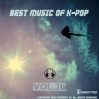 【Mixtape】VA-《Best Music Of K-Pop Vol.36》