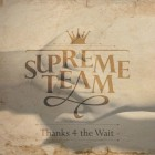 【Album】Supreme Team(슈프림팀) – Thanks 4 The Wait