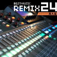 【Mixtape】VA-《Best Music Of Remix Vol.24》