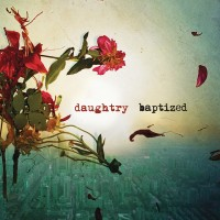 【Album】Daughtry - Baptized(Deluxe Version)(2013)[iTunes Plus AAC]