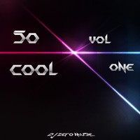 【Mixtape】DJ Zero Music - 《So Cool Vol.1》