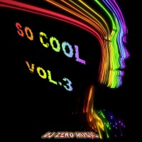 【Mixtape】DJ Zero Music – 《So Cool Vol.3》