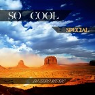 【Mixtape】DJ Zero Music – 《So Cool Vol.Special》
