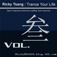 【Mixtape】Ricky Tsang-《Trance Your Life Vol.3》电音