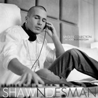 【Mixtape】Shawn Desman - 《Singles Collection》(珍贵单曲合辑)