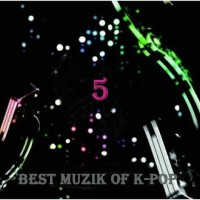 【Mixtape】VA-《Best Music Of K-Pop Vol.5》